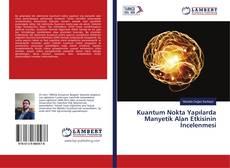 Bookcover of Kuantum Nokta Yapılarda Manyetik Alan Etkisinin İncelenmesi