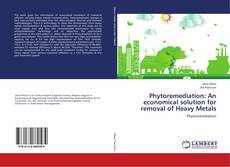 Couverture de Phytoremediation: An economical solution for removal of Heavy Metals