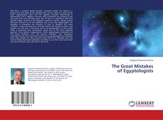 Bookcover of The Great Mistakes of Egyptologists