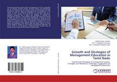 Bookcover of Growth and Strategies of Management Education in Tamil Nadu