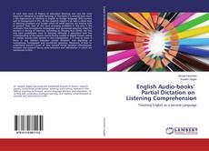 Borítókép a  English Audio-books' Partial Dictation on Listening Comprehension - hoz