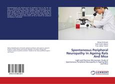 Bookcover of Spontaneous Peripheral Neuropathy In Ageing Rats And Mice