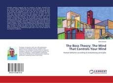 Bookcover of The Boss Theory: The Mind That Controls Your Mind