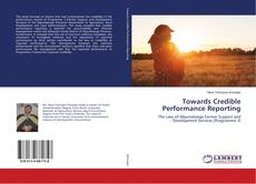 Bookcover of Towards Credible Performance Reporting