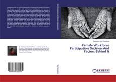 Couverture de Female Workforce Participation Decision And Factors Behind It