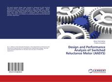 Bookcover of Design and Performance Analysis of Switched Reluctance Motor (ANSYS)