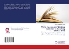 Borítókép a  Using mycotoxins' binding materials in lactating animal diets - hoz