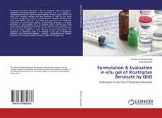 Bookcover of Formulation & Evaluation in-situ gel of Rizatriptan Benzoate by QbD