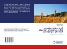 Bookcover of Impact assessment of adoption of recommended technologies of wheat