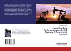 Borítókép a  Foam Flooding Performances on the Oil Recovery Enhancement - hoz
