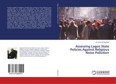 Capa do livro de Assessing Lagos State Policies Against Religious Noise Pollution