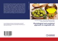 Copertina di Physiological and analytical approach to vegetable oils