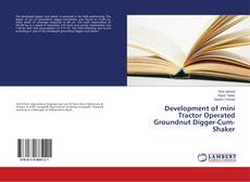 Bookcover of Development of mini Tractor Operated Groundnut Digger-Cum-Shaker