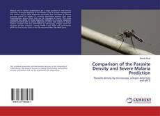 Comparison of the Parasite Density and Severe Malaria Prediction kitap kapağı