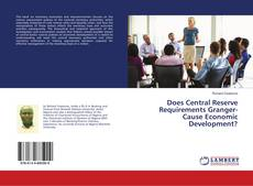 Bookcover of Does Central Reserve Requirements Granger-Cause Economic Development?