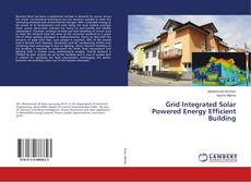 Bookcover of Grid Integrated Solar Powered Energy Efficient Building