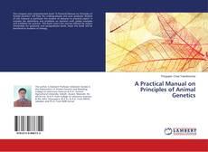 Copertina di A Practical Manual on Principles of Animal Genetics