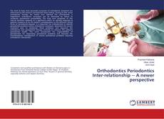 Bookcover of Orthodontics Periodontics Inter-relationship A newer perspective