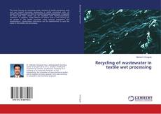 Portada del libro de Recycling of wastewater in textile wet processing