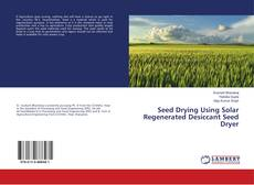 Couverture de Seed Drying Using Solar Regenerated Desiccant Seed Dryer