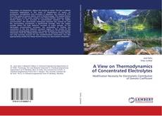 Copertina di A View on Thermodynamics of Concentrated Electrolytes