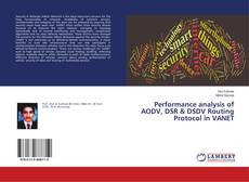 Couverture de Performance analysis of AODV, DSR & DSDV Routing Protocol in VANET