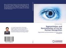 Обложка Segmentation and Normalization of Iris for Human Recognition