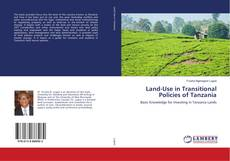 Bookcover of Land-Use in Transitional Policies of Tanzania
