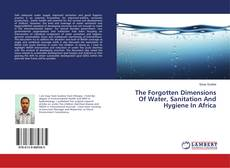Copertina di The Forgotten Dimensions Of Water, Sanitation And Hygiene In Africa