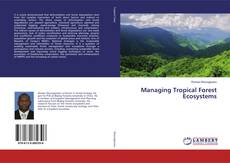 Bookcover of Managing Tropical Forest Ecosystems