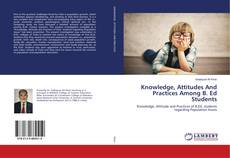 Couverture de Knowledge, Attitudes And Practices Among B. Ed Students
