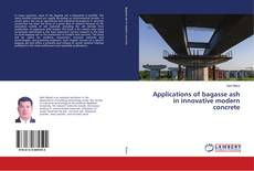 Buchcover von Applications of bagasse ash in innovative modern concrete