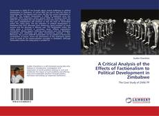 A Critical Analysis of the Effects of Factionalism to Political Development in Zimbabwe kitap kapağı