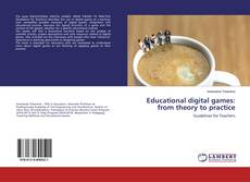 Bookcover of Educational digital games: from theory to practice