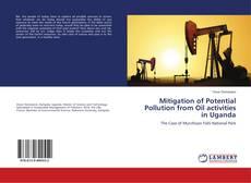 Borítókép a  Mitigation of Potential Pollution from Oil activities in Uganda - hoz