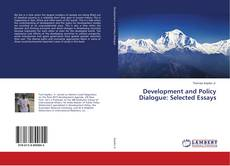 Bookcover of Development and Policy Dialogue: Selected Essays