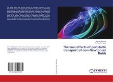 Bookcover of Thermal effects of peristaltic transport of non-Newtonian fluids