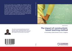 Bookcover of The impact of constructivist-based teaching method
