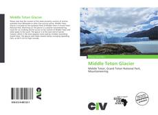 Bookcover of Middle Teton Glacier