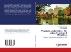Bookcover of Vegetation Alternatives for Urban Heat Island Mitigation