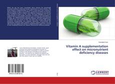 Vitamin A supplementation effect on micronutrient deficiency diseases的封面
