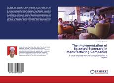 Bookcover of The Implementation of Balanced Scorecard in Manufacturing Companies