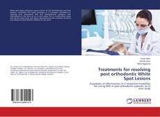 Bookcover of Treatments for resolving post orthodontic White Spot Lesions