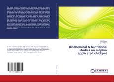 Portada del libro de Biochemical & Nutritional studies on sulphur applicated chickpea
