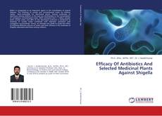 Bookcover of Efficacy Of Antibiotics And Selected Medicinal Plants Against Shigella