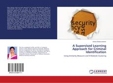 Bookcover of A Supervised Learning Approach for Criminal Identification