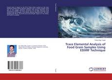 Bookcover of Trace Elemental Analysis of Food Grain Samples Using EDXRF Technique