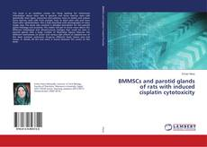 Bookcover of BMMSCs and parotid glands of rats with induced cisplatin cytotoxicity