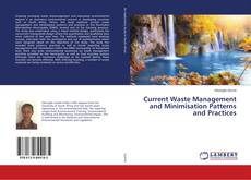 Portada del libro de Current Waste Management and Minimisation Patterns and Practices