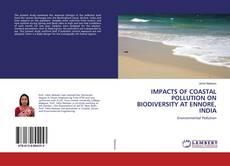 Copertina di IMPACTS OF COASTAL POLLUTION ON BIODIVERSITY AT ENNORE, INDIA